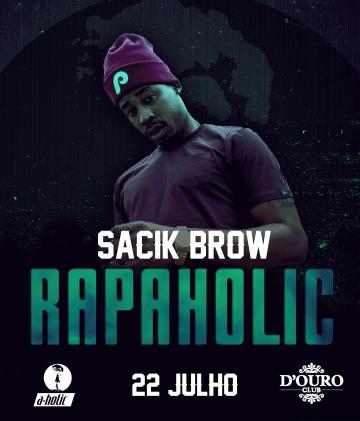 Sacik Brow @ Rap-A-Holic no D'Ouro Club [Porto]
