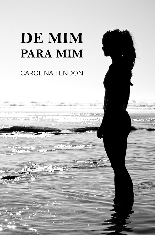 Carolina Tendon - De Mim Para Mim